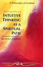 Intuitive thinking as a spiritual path : philosophy of freedom