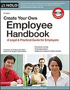 Create your own employee handbook : a legal & practical guide for employers