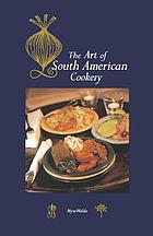 The art of South American cookery
