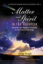 Matter and spirit in the universe : scientific and religious preludes to modern cosmology