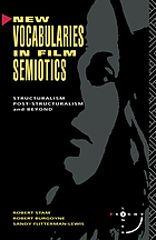 New vocabularies in film semiotics : structuralism, post-structuralism, and beyond