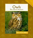 Owls : the silent hunters