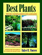 Best plants for New Mexico gardens and landscapes : keyed to cities and regions in New Mexico and adjacent areas