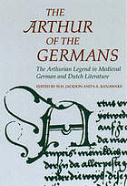 The Arthur of the Germans : the Arthurian legend in medieval German literature