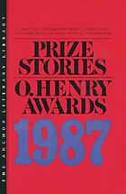 Prize stories 1987 : the O. Henry awards