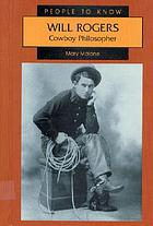 Will Rogers : cowboy philosopher