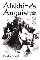 Alekhine's anguish : a novel of the chess world