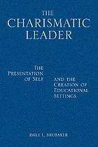 The charismatic leader : the presentation of self and the creation of educational settings