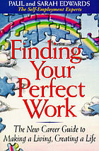 Finding your perfect work : the new career guide to making a living, creating a life