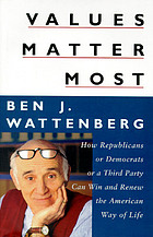 Values matter most : how Republicans or Democrats or a third party can win and renew the American way of life