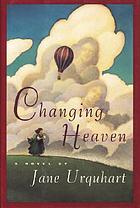 Changing heaven : a novel