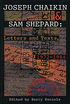 Joseph Chaikin & Sam Shepard : letters and texts, 1972-1984