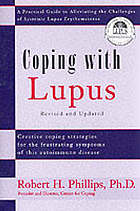 Coping with lupus : a practical guide to alleviating the challenges of systematic lupus erythematosus