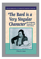 'The bard is a very singular character' Iolo Morganwg, marginalia and print culture