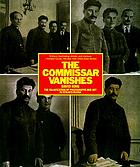 The commissar vanishes : the falsification of photographs and art in Stalin's Russia