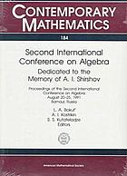 Second International Conference on Algebra : dedicated to the memory of A.I. Shirshov : proceedings of the second International Conference on Algebra, August 20-25, 1991, Barnaul, Russua