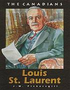 The Canadians:Louis St Laurent
