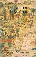 La invención de América; el universalismo de la cultura de Occidente