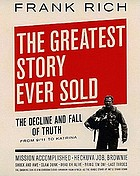 The greatest story ever sold the decline and fall of truth from 9/11 to Katrina