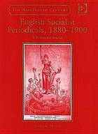 English socialist periodicals, 1880-1900 : a reference source