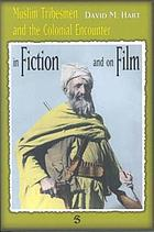Muslim tribesmen and the colonial encounter in fiction and on film