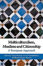 Multiculturalism, Muslims, and citizenship : a European approach