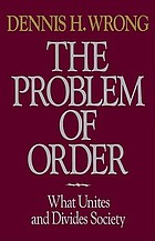 The problem of order : what unites and divides society