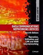 Data communications networking devices : operation, utilization, and LAN and WAN internetworking