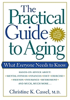 The practical guide to aging : what everyone needs to know