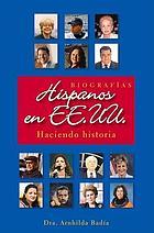 Hispanos en EE. UU. : biografías haciendo historia