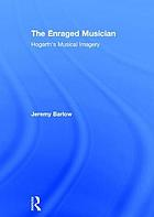 The enraged musician : Hogarth's musical imagery