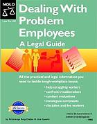 Dealing with problem employees : a legal guide