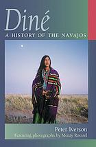 Diné : a history of the Navajos