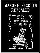 Masonic secrets revealed : an exposé of free masonry