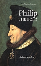 Philip the Bold : the formation of the Burgundian state