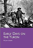 Early days on the Yukon & the story of its gold finds
