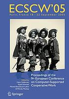 Proceedings of the Fourth European Conference on Computer-Supported Cooperative Work : 18-22 September 2005, Paris, France