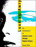 Looking awry : an introduction to Jacques Lacan through popular culture