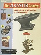 The ACME catalog : quality is our #1 dream : from the makers of ACME products