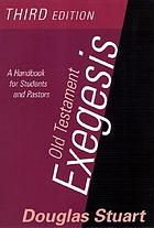 Old Testament exegesis : a handbook for students and pastors
