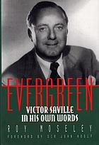 Evergreen : Victor Saville in his own words