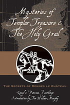 Mysteries of Templar treasure & the Holy Grail : secrets of Rennes-le-Château