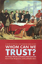Whom can we trust? : how groups, networks, and institutions make trust possible