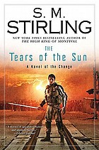 The tears of the sun : a novel of the change