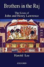 Brothers in the Raj : the lives of John and Henry Lawrence