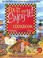 Fix-it and enjoy-it! cookbook : all-purpose, welcome-home recipes