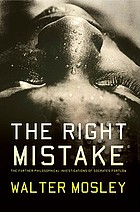 The right mistake : the further philosophical investigations of Socrates Fortlow