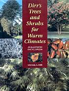 Dirr's trees and shrubs for warm climates : an illustrated encyclopedia