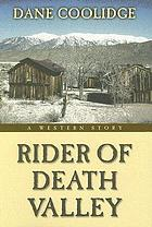 Rider of Death Valley : a western story