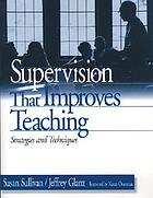 Supervision that improves teaching : strategies and techniques